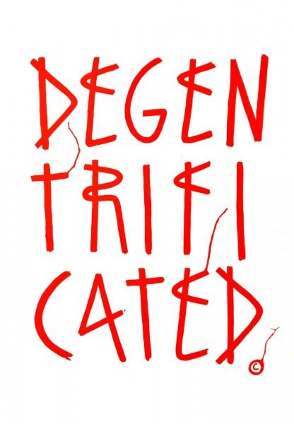 Degentrificated