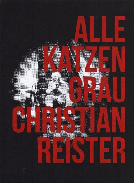 Christian Reister - Alle Katzen Grau